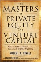 The Masters of Private Equity and Venture Capital (inbunden)