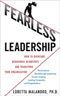 Fearless Leadership: How to Overcome Behavioral Blindspots and Transform Your Organization (inbunden)
