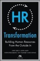 HR Transformation: Building Human Resources From the Outside In (inbunden)