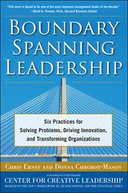 Boundary Spanning Leadership: Six Practices for Solving Problems, Driving Innovation, and Transforming Organizations (inbunden)