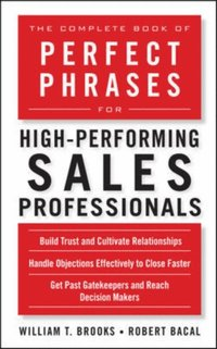 Complete Book of Perfect Phrases for High-Performing Sales Professionals (e-bok)
