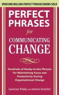 Perfect Phrases for Communicating Change (h�ftad)