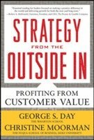 Strategy from the Outside In: Profiting from Customer Value (h�ftad)