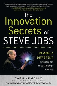The Innovation Secrets of Steve Jobs: Insanely Different Principles for Breakthrough Success (inbunden)