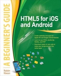 HTML 5 for iOS and Android A Beginners Guide (h�ftad)