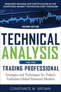 Technical Analysis for the Trading Professional, Second Edition: Strategies and Techniques for Todays Turbulent Global Financial Markets
