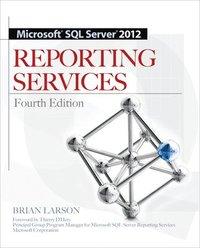 Microsoft SQL Server 2012 Reporting Services 4/E (h�ftad)