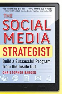The Social Media Strategist:  Build a Successful Program from the Inside Out (inbunden)