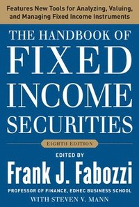 The Handbook of Fixed Income Securities, Eighth Edition (h�ftad)