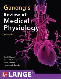 Ganong's Review of Medical Physiology,  24th Edition (h�ftad)