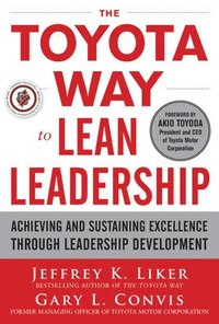 The Toyota Way to Lean Leadership:  Achieving and Sustaining Excellence through Leadership Development (inbunden)