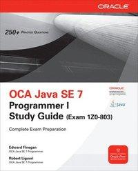 OCA Java SE 7 Programmer I Study Guide (Exam 1Z0-803) ()