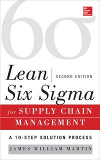 Lean Six Sigma for Supply Chain Management, Second Edition (inbunden)