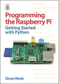 Programming the Raspberry Pi: Getting Started with Python (h�ftad)