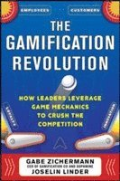 The Gamification Revolution: How Leaders Leverage Game Mechanics to Crush the Competition (inbunden)
