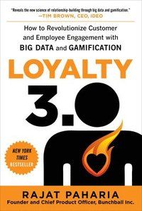 Loyalty 3.0: How to Revolutionize Customer and Employee Engagement with Big Data and Gamification (inbunden)