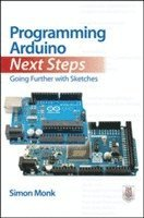 Programming Arduino Next Steps: Going Further with Sketches (h�ftad)