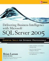 Delivering Business Intelligence with Microsoft SQL Server 2005 (h�ftad)