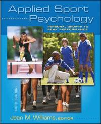 Applied Sport Psychology: Personal Growth to Peak Performance (h�ftad)