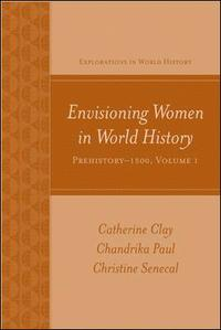 Envisioning Women in World History: Prehistory to 1500