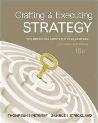 Crafting & Executing Strategy: The Quest for Competitive Advantage:  Concepts and Cases (inbunden)