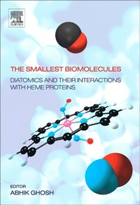 Smallest Biomolecules: Diatomics and their  Interactions with Heme Proteins (inbunden)