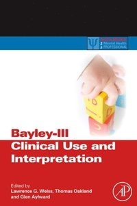Bayley-III Clinical Use and Interpretation (inbunden)