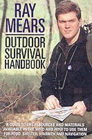 Ray Mears Outdoor Survival Handbook (h�ftad)