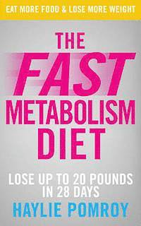 The Fast Metabolism Diet (h�ftad)
