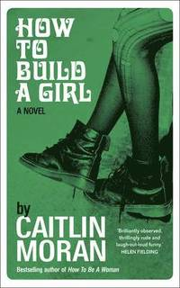 How to Build a Girl (e-bok)