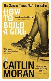 How to Build a Girl (h�ftad)