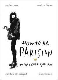How to be Parisian (inbunden)