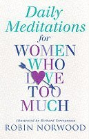 Daily Meditations for Women Who Love Too Much (h�ftad)
