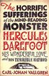 The Horrific Sufferings of the Mind-Reading Monster Hercules Barefoot