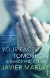 Your Face Tomorrow: v. 2 Dance and Dream (h�ftad)