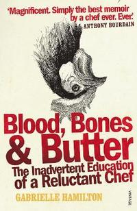 Blood, Bones and Butter (h�ftad)