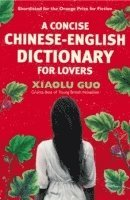 A Concise Chinese-English Dictionary for Lovers (h�ftad)