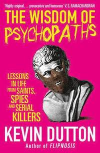 The Wisdom of Psychopaths (h�ftad)