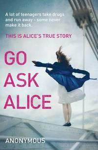 Go Ask Alice (h�ftad)
