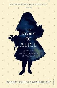 The Story of Alice (inbunden)