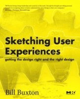 Sketching User Experiences: Getting The Design Right And The Right Design (h�ftad)
