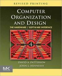 Computer Organization and Design: The Hardware/Software Interface Revised 4th Edition Book/CD Package ()