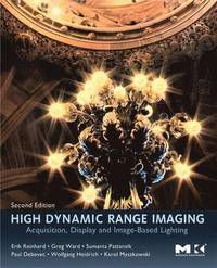 High Dynamic Range Imaging: Acquisition, Display, and Image-Based Lighting (h�ftad)