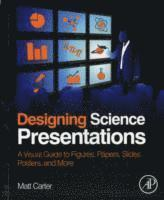 Designing Science Presentations (h�ftad)