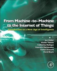 From Machine-to-Machine to the Internet of Things: Introduction to a New Age of Intelligence (inbunden)
