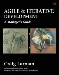 Agile and Iterative Development - A Manager's guide (h�ftad)