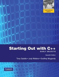 Starting Out with C++ : From Control Structures through Objects 7th Edition by G