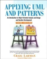 Applying UML and Patterns: An Introduction to Object-Oriented Analysis and Design and Iterative Development (h�ftad)
