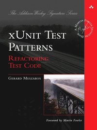 xUnit Test Patterns: Refactoring Test Code (h�ftad)