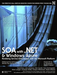SOA with .NET and Windows Azure: Realizing Service-Orientation with the Microsoft Platform (inbunden)